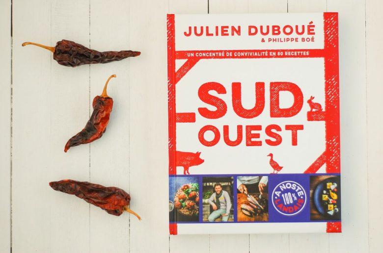 Sud-Ouest de Julien Duboué, le livre parfait de cette fin d'année 2016! A mettre dans toutes les mains des foodista amoureux de cuisine fusion et du SO!