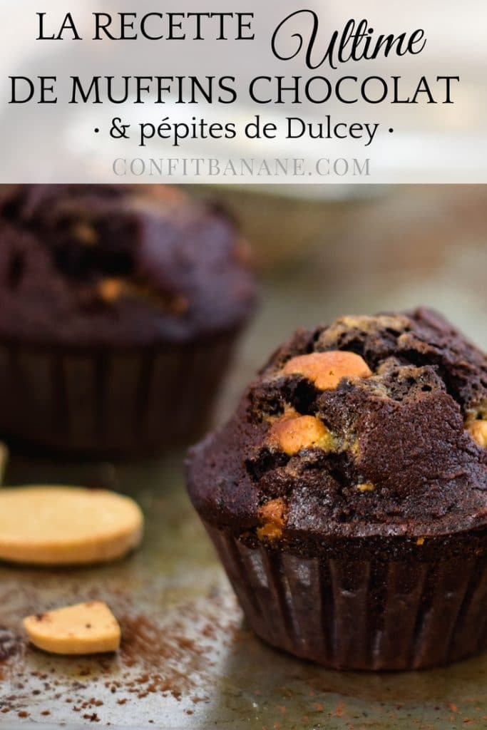 La recette des muffins chocolat ultime, doublement gourmand avec leur pépites de dulcey -- confit banane -- #muffins #dulcey