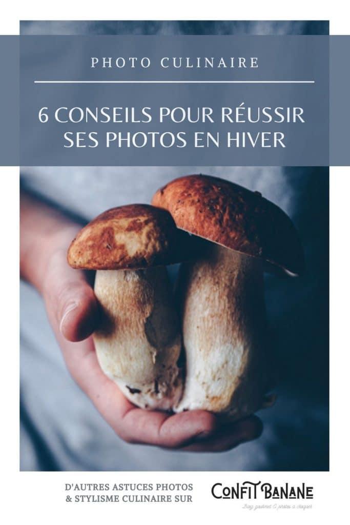 6 conseils pour réussir ses photographie culinaire en hiver