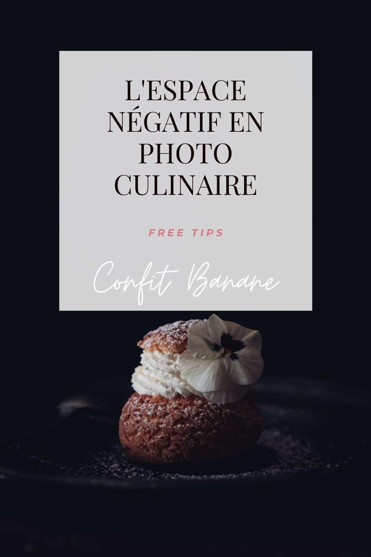 Comment et pourquoi utiliser l'espace négatif en photo culinaire